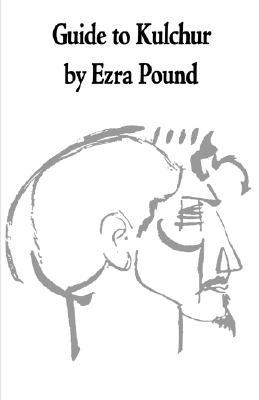 Ezra Pound's Guide to Kulchar, New Directions, 1938