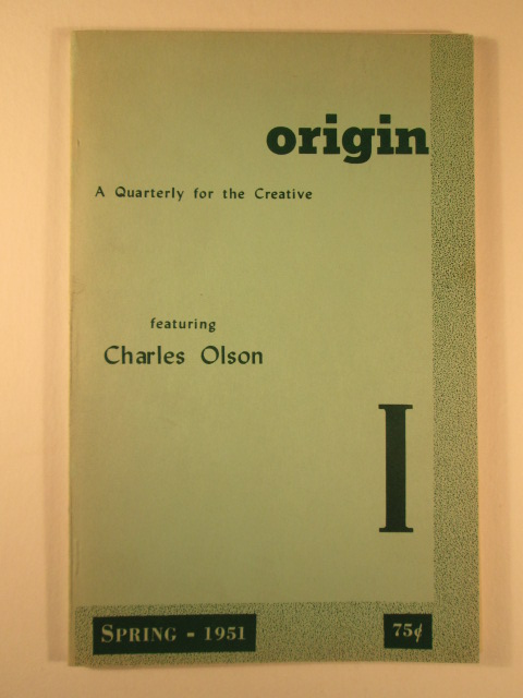 Sid Corman: Origin #1, 1951 which contained the first excerpt of Olson's epic Maximus poem